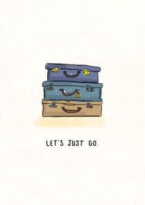 Let's just go !