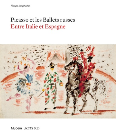 Picasso Ballets russes 9782330096762